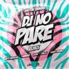 Dj No Pare Remix Edit