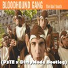 Bloodhound Gang - The Bad Touch P3TE X DirtyMode