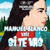 Xriz - Si te vas (Manuel Blanco Dj Edit 2019)