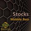 Stocks - Wobble Bass