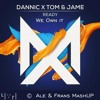 We Own It Vs Ready (Ale&Frans Mashup)