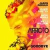 Jason Derulo x David Guetta - Goodbye