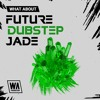 Future Dubstep Jade DEMO Pack