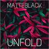 Unfold by MatteBlack (Soundcloud)