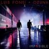 Luis Fonsi Ft. Ozuna - Imposible (OMIXDJ Rmx)