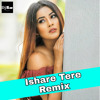 Ishare Tere ( Remix ) Dj IS SNG