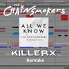 Chainsmokers - All We Know (Killerx Remake)