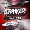 CRANKED! Mash-Pack (Vol. 3) [FREE DOWNLOAD]