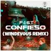 CONFIESO - F4ST (WINDEVOUS REMIX)