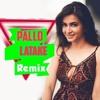 Pallo Latke Remix Dj IS SNG