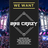 We Want 2Be Crazy #33