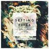 Setting Fires (Kroshwell Remix)