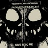 Yellow Claw - Give It To Me(WINDEVOUS Bootleg)