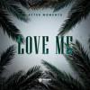 After Moments - Love Me (Original Mix)