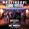 Tudo Nosso (MastikJay Remix)