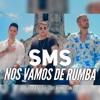 SMS - NOS VAMOS DE RUMBA (JaviPalenciaDj Rumba)