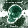 Illicit Land & Oakish - Black On