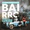 Wet bed Gang - Bairro (MastikJay Remix)