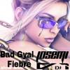 Bad Gyal - Fiebre EDIT ( JOSEMI DJ ) 2018