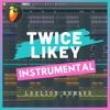 Twice - Likey (Instrumental Remake)