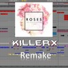 Chainsmokers - Roses (Killerx Remake) FREE ALS