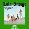 Lola Indigo - Ya No Quiero Na (Ivan Ortuño RMX)
