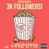 3K Followers ft TORI PEPPER