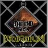 M.O.B - The End [WobGobliN] ReBoot