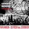 Papa Marlin - So Fresh feat. Sevenever