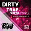 Dirty Trap Super Pack 2 DEMO Pack