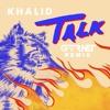 Khalid - Talk (GVRNET Remix)