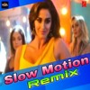 Slow Motion Remix Dj IS SNG