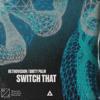 Switch That (IVISIO Mega Edit)