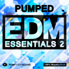 PUMPED - EDM Essentials 2
