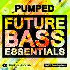 PUMPED - Future Bass Essentials
