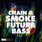 Chain & Smoke Future Bass